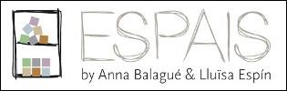 Espais by Anna Balagué & Lluïsa Espín